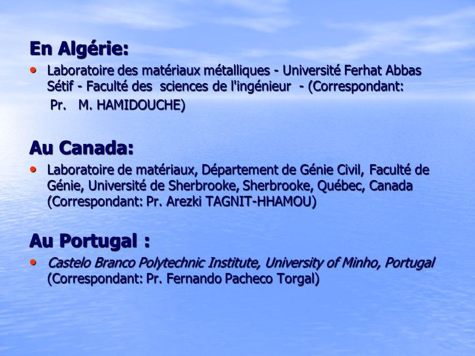 En Algérie: Laboratoire des matériaux métalliques - Université Ferhat Abbas Sétif - Faculté des sciences de l'ingénieur - (Correspondant: Laboratoire