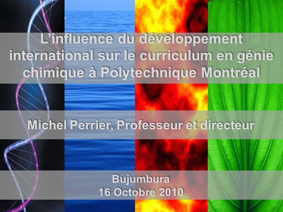 Génie chimique à Polytechnique Montréal Linfluence du développement international sur le curriculum en génie chimique à Polytechnique Montréal Michel