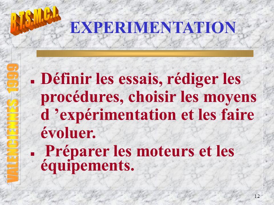 13 EXPERIMENTATION n Conduire les essais.