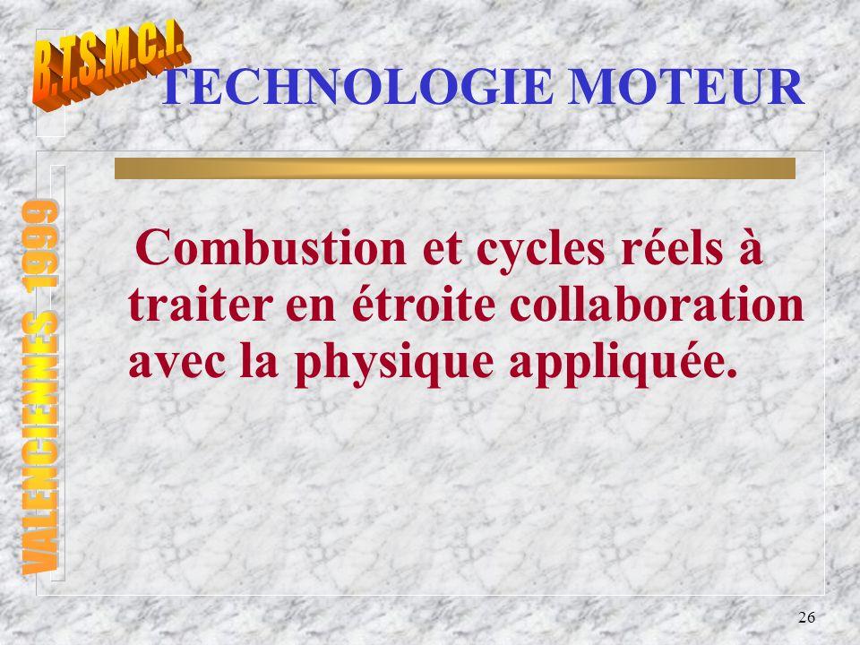 27 TECHNOLOGIE MOTEUR MOTEURS CYCLES REELS NORMALISATION FONCTIONS GLOBALES CLASSIFICATION COMBUSTION CARBURANTS FONCTIONS SPECIFIQUES
