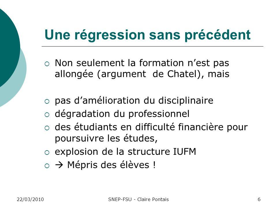 Une régression sans précédent Non seulement la formation nest pas allongée (argument de Chatel), mais pas damélioration du disciplinaire dégradation d