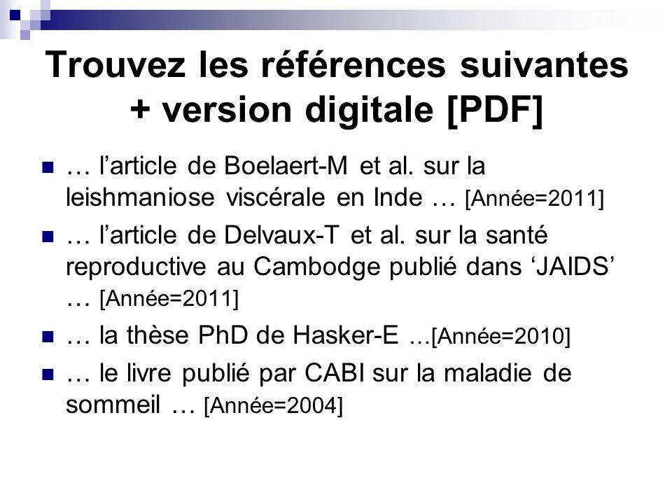 Trouvez les références suivantes + version digitale [PDF] … larticle de Boelaert-M et al. sur la leishmaniose viscérale en Inde … [Année=2011] … larti