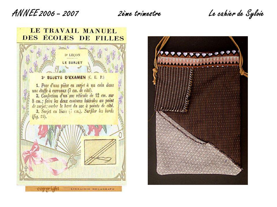 ANNEE 2006 – 2007 2ème trimestre Le cahier de Sylvie