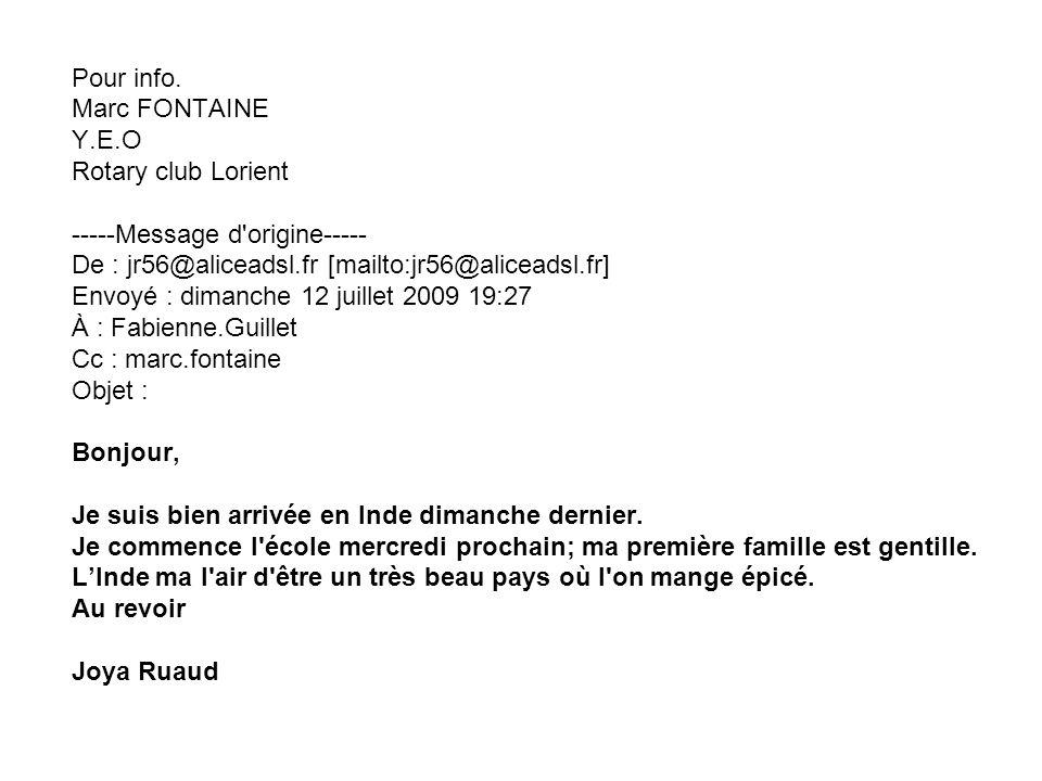 Pour info. Marc FONTAINE Y.E.O Rotary club Lorient -----Message d'origine----- De : jr56@aliceadsl.fr [mailto:jr56@aliceadsl.fr] Envoyé : dimanche 12