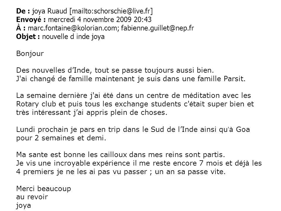 De : joya Ruaud [mailto:schorschie@live.fr] Envoy é : mercredi 4 novembre 2009 20:43 À : marc.fontaine@kolorian.com; fabienne.guillet@nep.fr Objet : n
