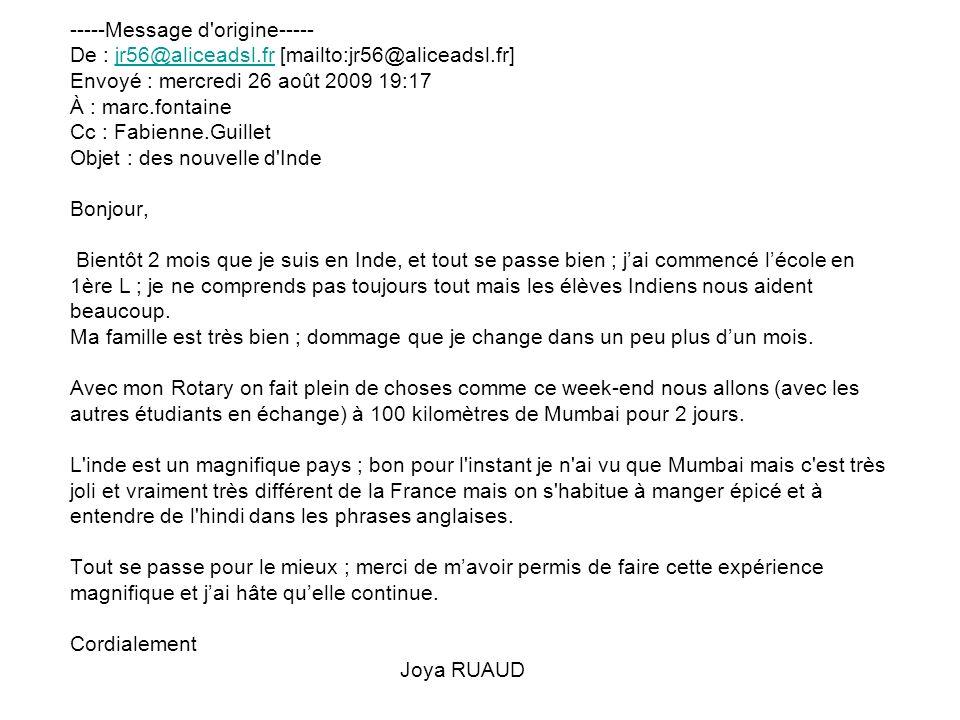 From : FONTAINE To : Cc : Hervé PAUGAM Date : Wed, 8 Jul 2009 07:49:16 +0200 Subject : TR: JOYA - IYE 2009 - France Bonjour Pierre, Une rubrique Student Exchange est peut-être à ouvrir.........