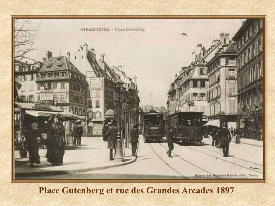 Place Gutenberg et rue des Grandes Arcades 1897