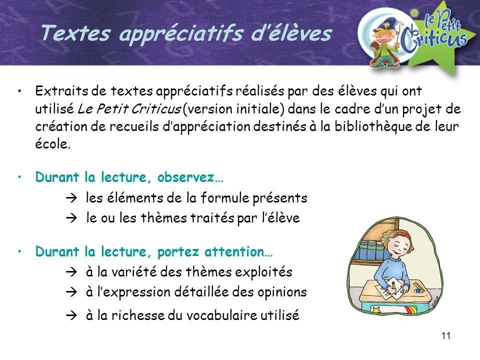 11 Extraits de textes appréciatifs réalisés par des élèves qui ont utilisé Le Petit Criticus (version initiale) dans le cadre dun projet de création d