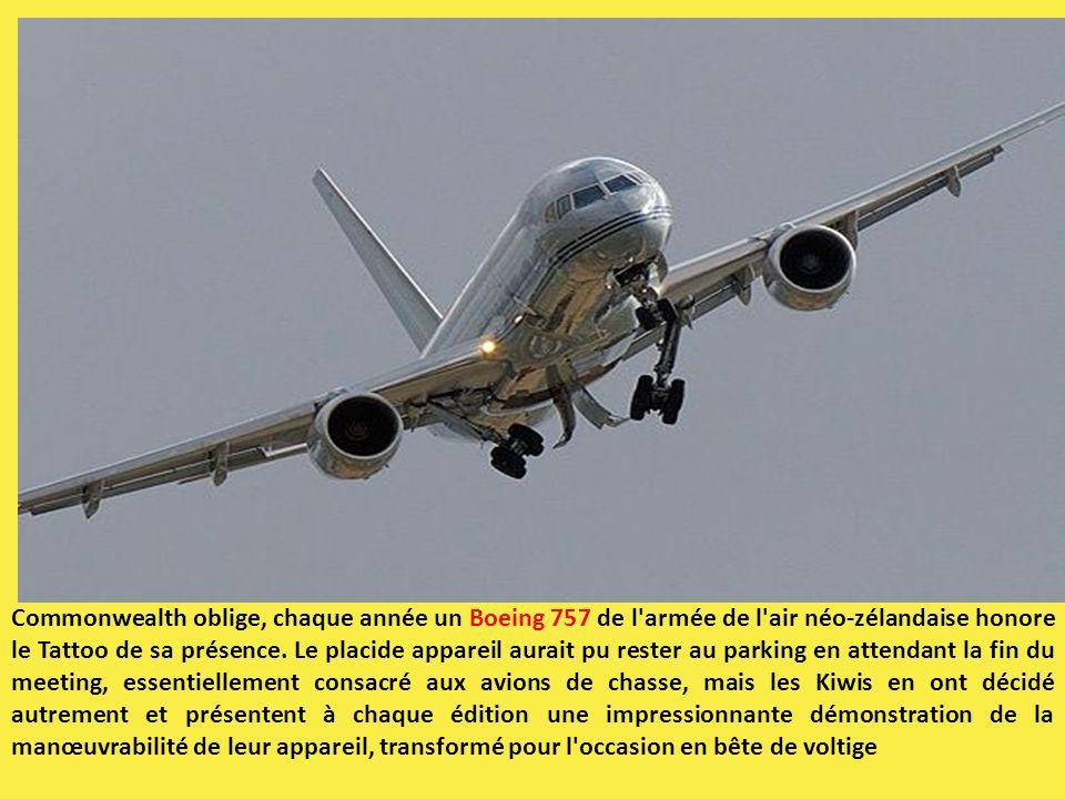 Commonwealth oblige, chaque année un Boeing 757 de l'armée de l'air néo-zélandaise honore le Tattoo de sa présence. Le placide appareil aurait pu rest