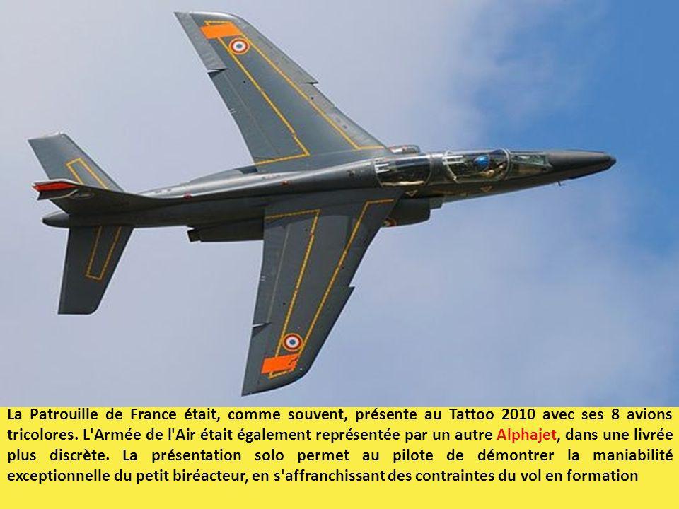 La Patrouille de France était, comme souvent, présente au Tattoo 2010 avec ses 8 avions tricolores. L'Armée de l'Air était également représentée par u