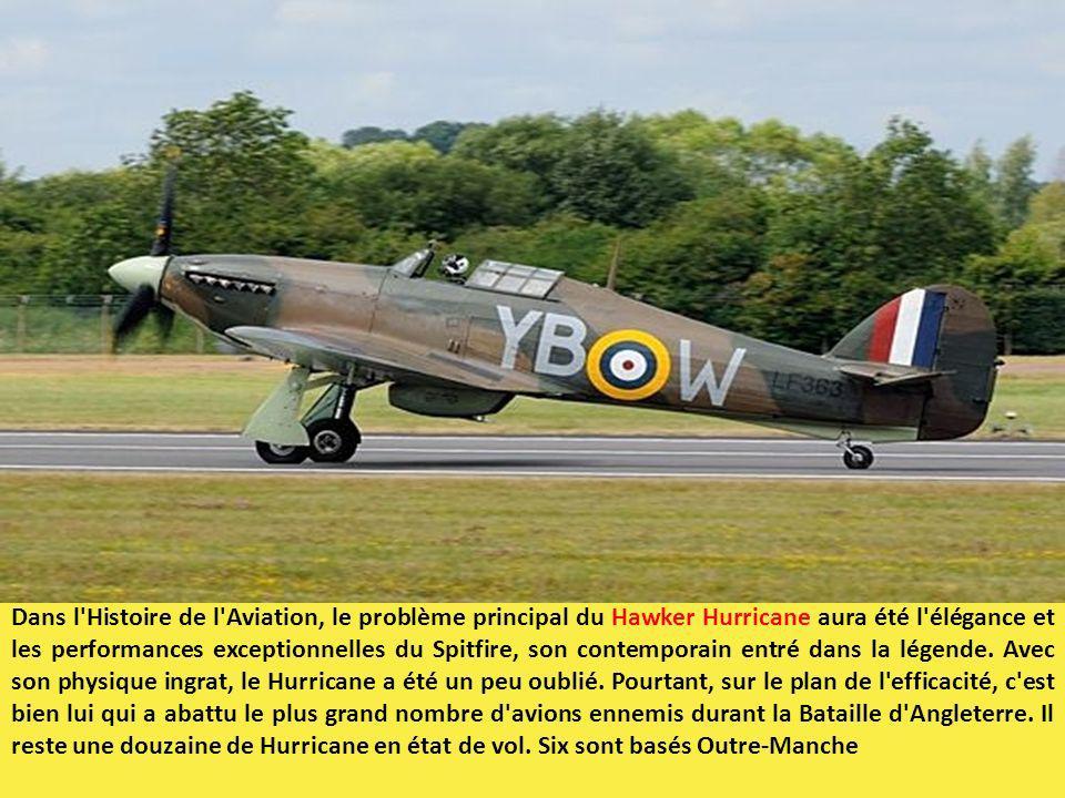 Dans l'Histoire de l'Aviation, le problème principal du Hawker Hurricane aura été l'élégance et les performances exceptionnelles du Spitfire, son cont