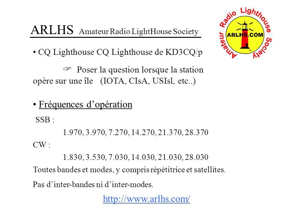 ARLHS Amateur Radio LightHouse Society CQ Lighthouse CQ Lighthouse de KD3CQ/p Poser la question lorsque la station opère sur une île (IOTA, CIsA, USIs