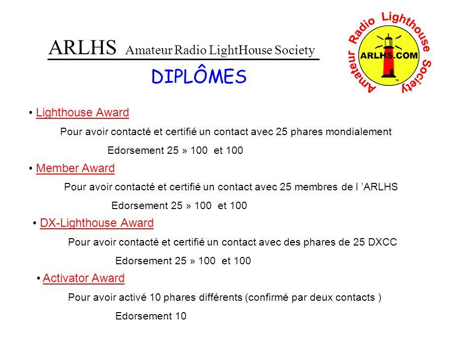 ARLHS Amateur Radio LightHouse Society DIPLÔMES Lighthouse Award Pour avoir contacté et certifié un contact avec 25 phares mondialement Edorsement 25