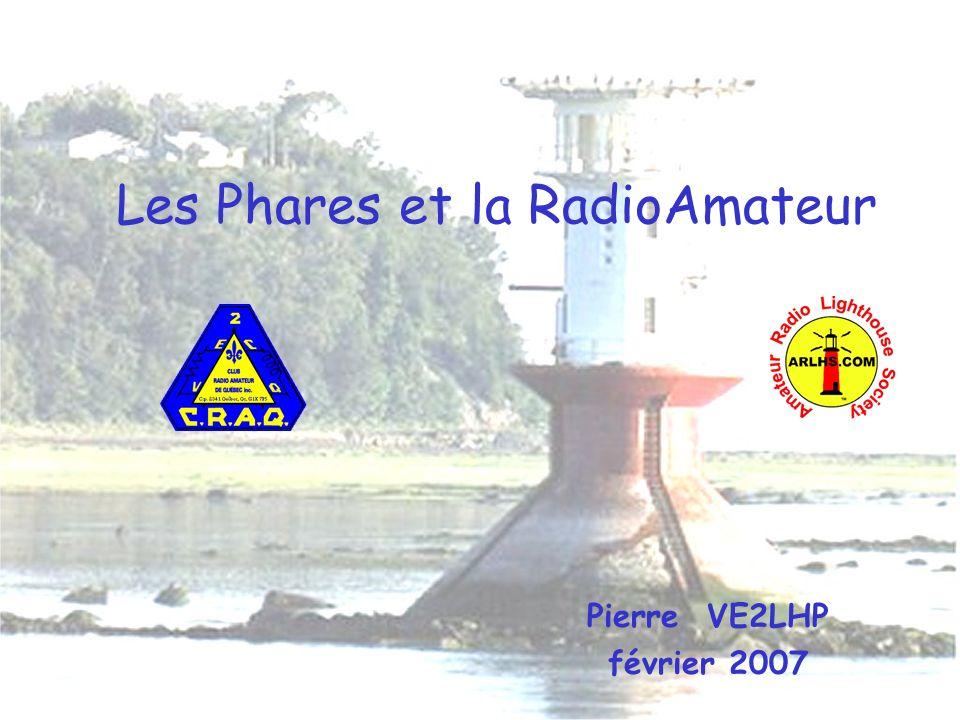 Les Phares et la RadioAmateur Pierre VE2LHP février 2007