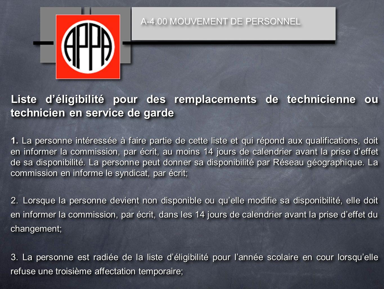 A-4.00 MOUVEMENT DE PERSONNEL Liste déligibilité pour des remplacements de technicienne ou technicien en service de garde 1.