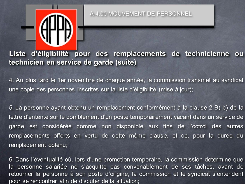 A-4.00 MOUVEMENT DE PERSONNEL Liste déligibilité pour des remplacements de technicienne ou technicien en service de garde (suite) 4.
