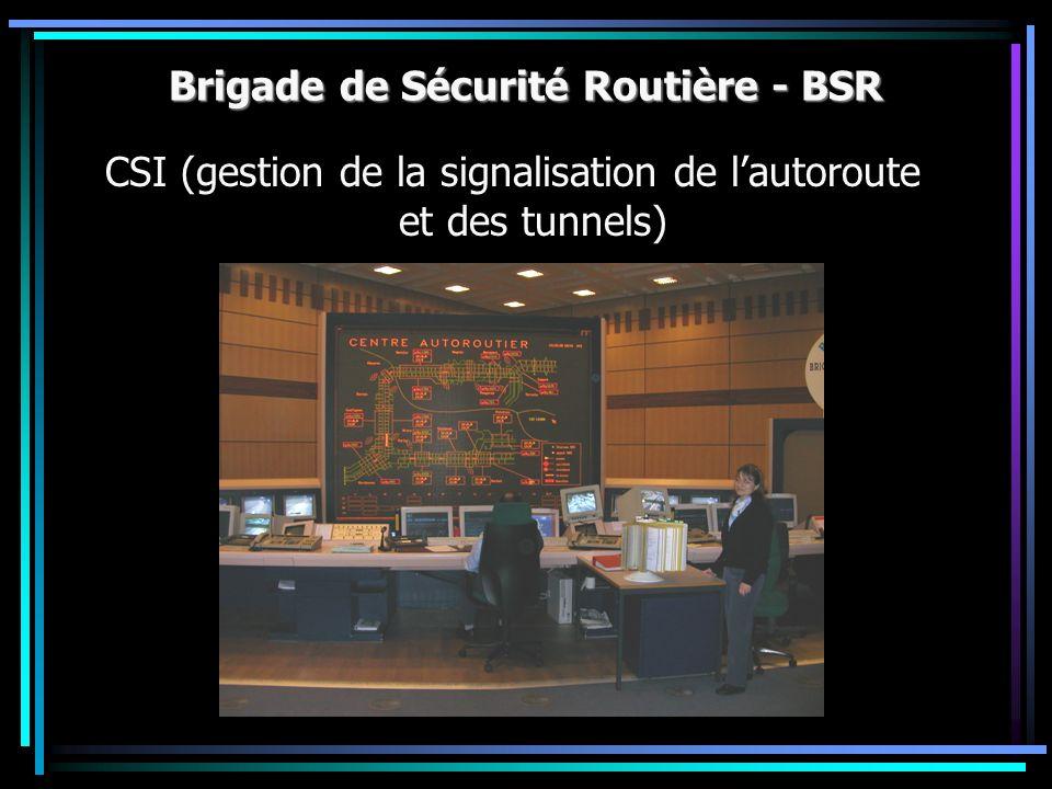 Brigade de Sécurité Routière - BSR CSI (gestion de la signalisation de lautoroute et des tunnels)