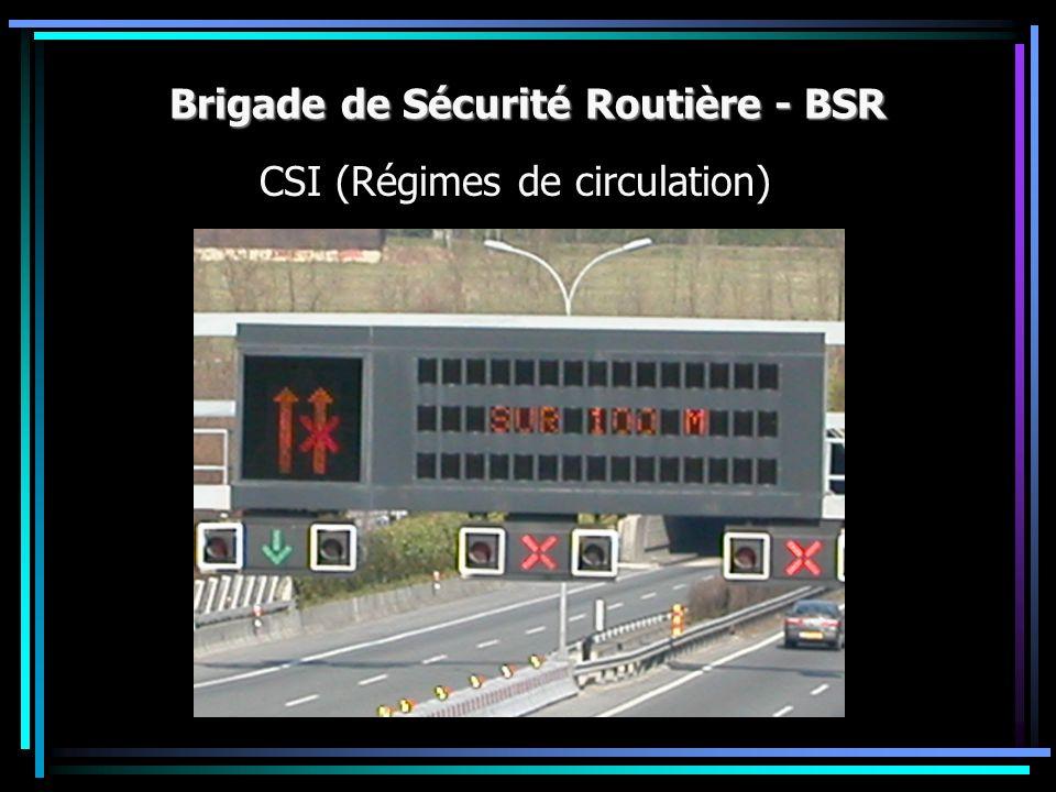Brigade de Sécurité Routière - BSR CSI (Régimes de circulation)
