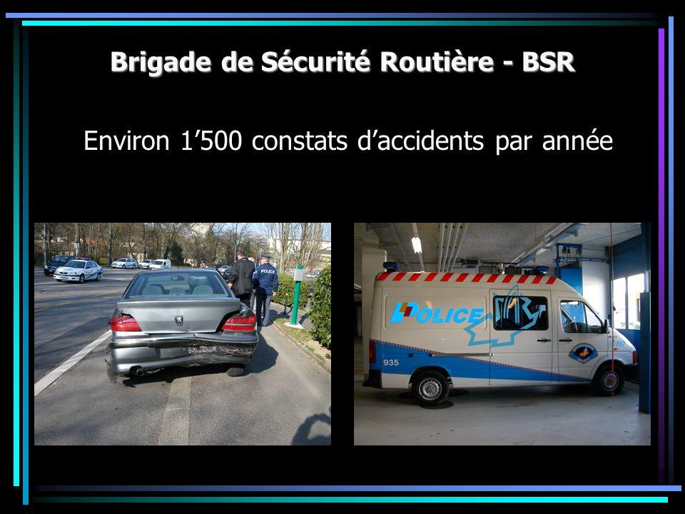 Brigade de Sécurité Routière - BSR Environ 1500 constats daccidents par année