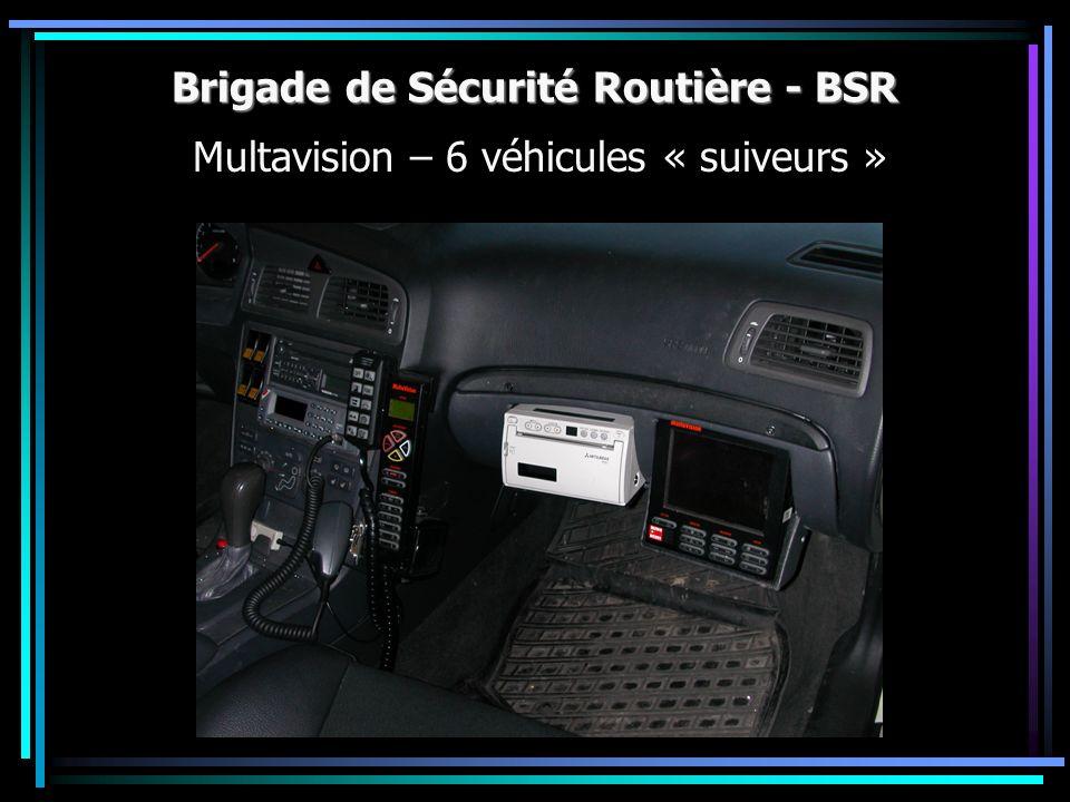 Brigade de Sécurité Routière - BSR Multavision – 6 véhicules « suiveurs »