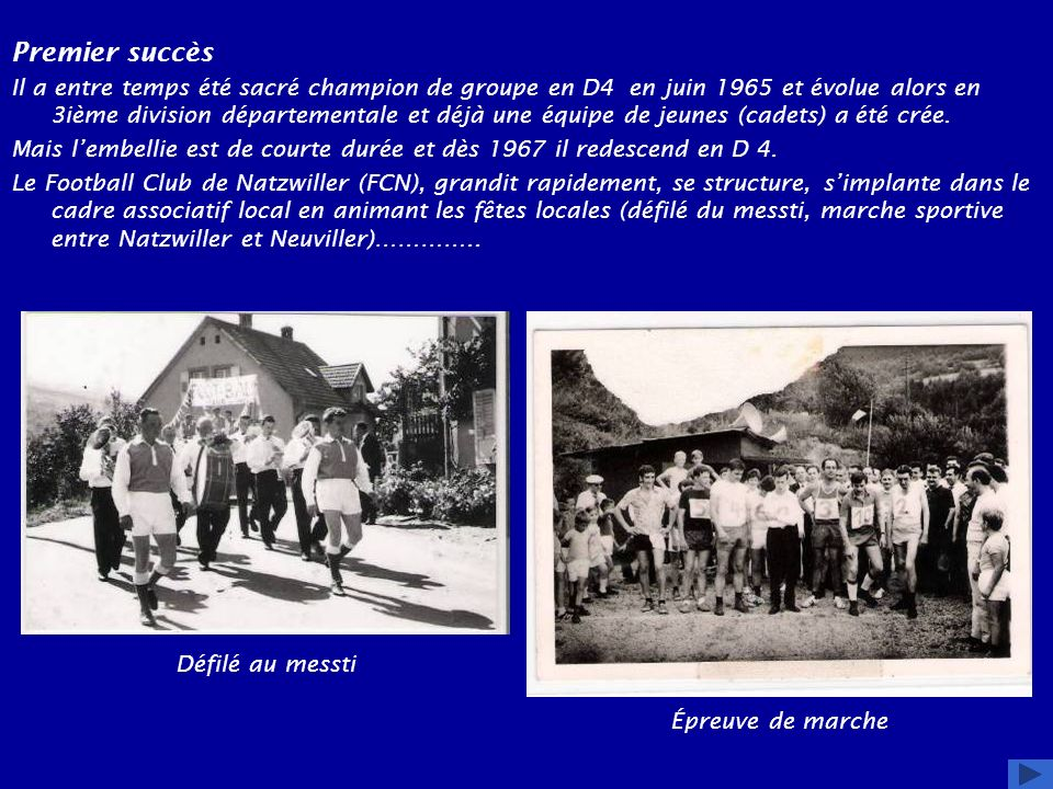 crée une école de football en 1970 et fête son 10ième anniversaire en août1970 où on assiste à une rencontre unique en son genre : FC Natzwiller 1960 - Pères missionnaires du Togo (3-3)
