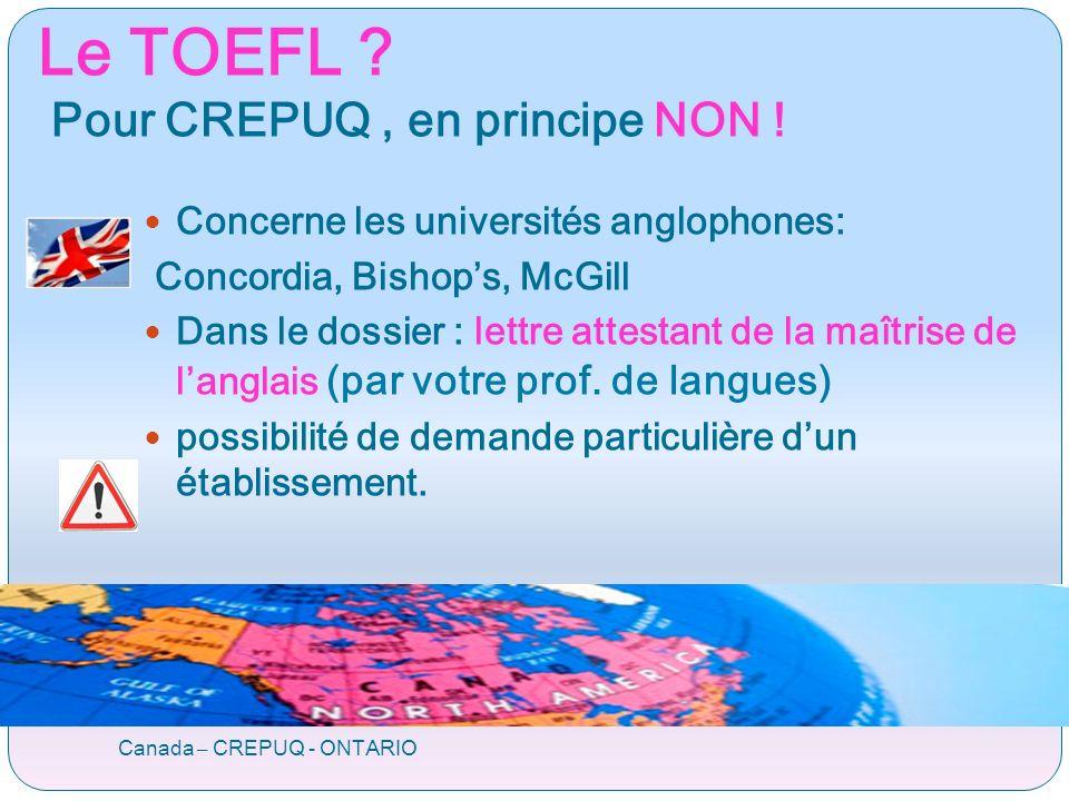 Le TOEFL . Pour CREPUQ, en principe NON .