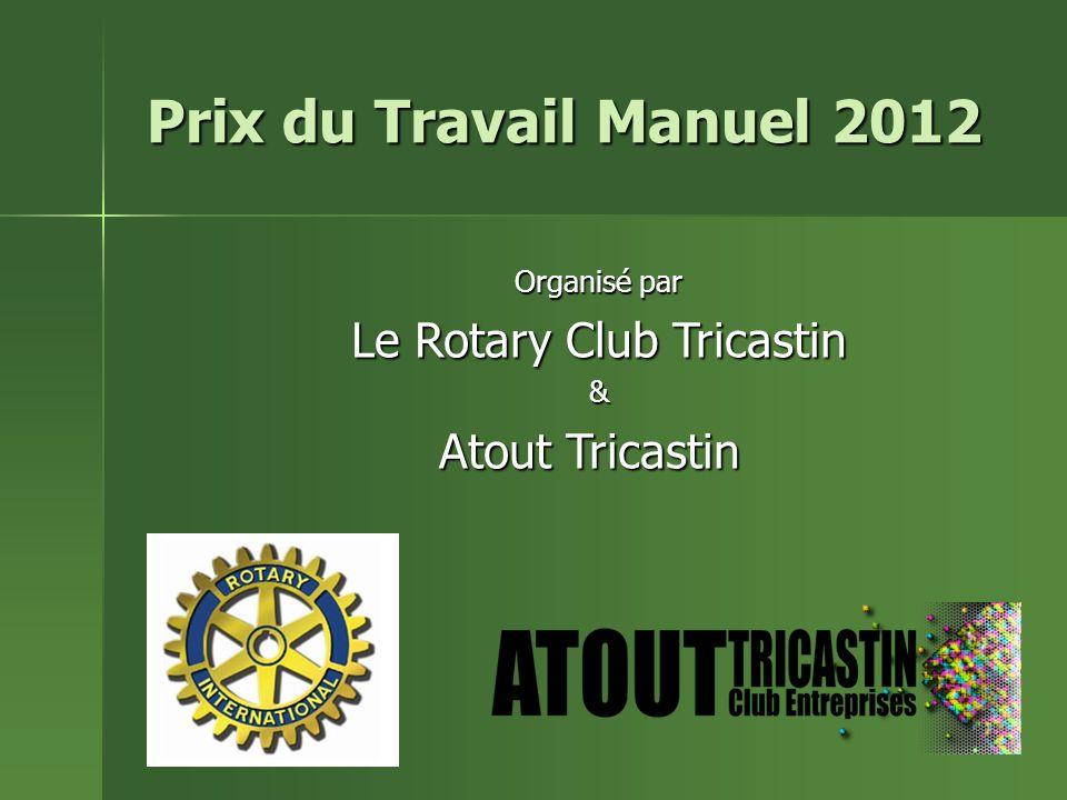 Prix du Travail Manuel 2012 Organisé par Le Rotary Club Tricastin & Atout Tricastin