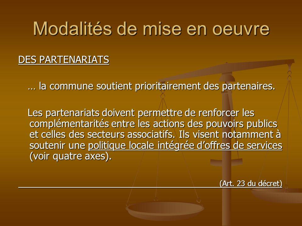 Modalités de mise en oeuvre DES PARTENARIATS … la commune soutient prioritairement des partenaires. … la commune soutient prioritairement des partenai
