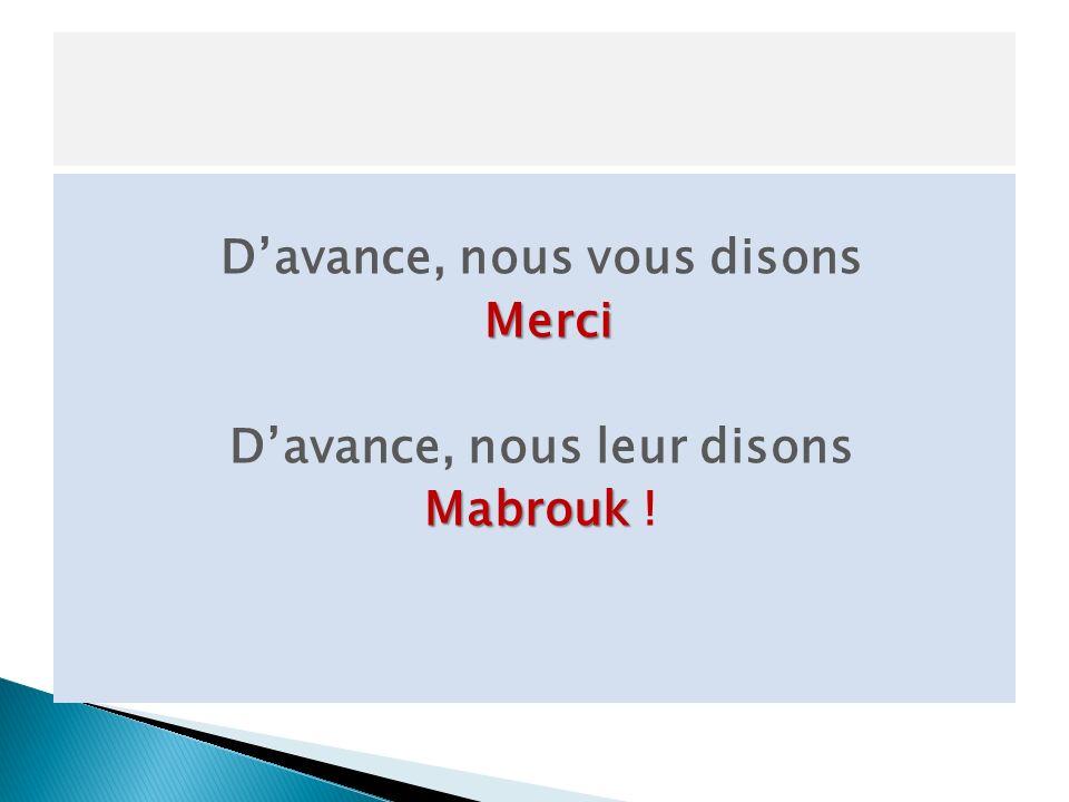 Davance, nous vous disons Merci Davance, nous leur disons Mabrouk Mabrouk !