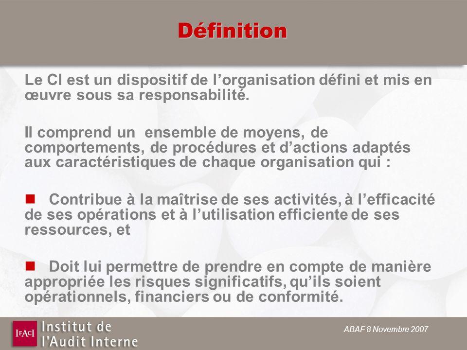 ABAF 8 Novembre 2007 Définition Le CI est un dispositif de lorganisation défini et mis en œuvre sous sa responsabilité. Il comprend un ensemble de moy