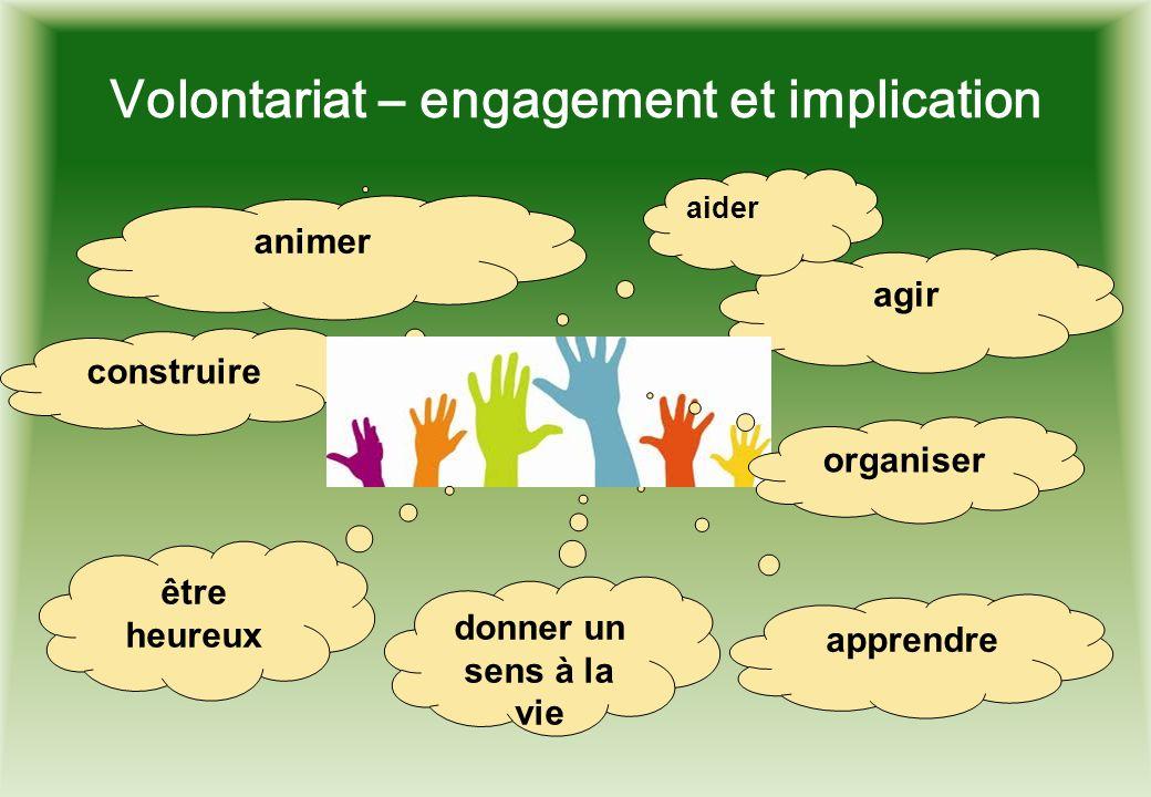 Volontariat – engagement et implication construire apprendre agir animer aider donner un sens à la vie organiser être heureux