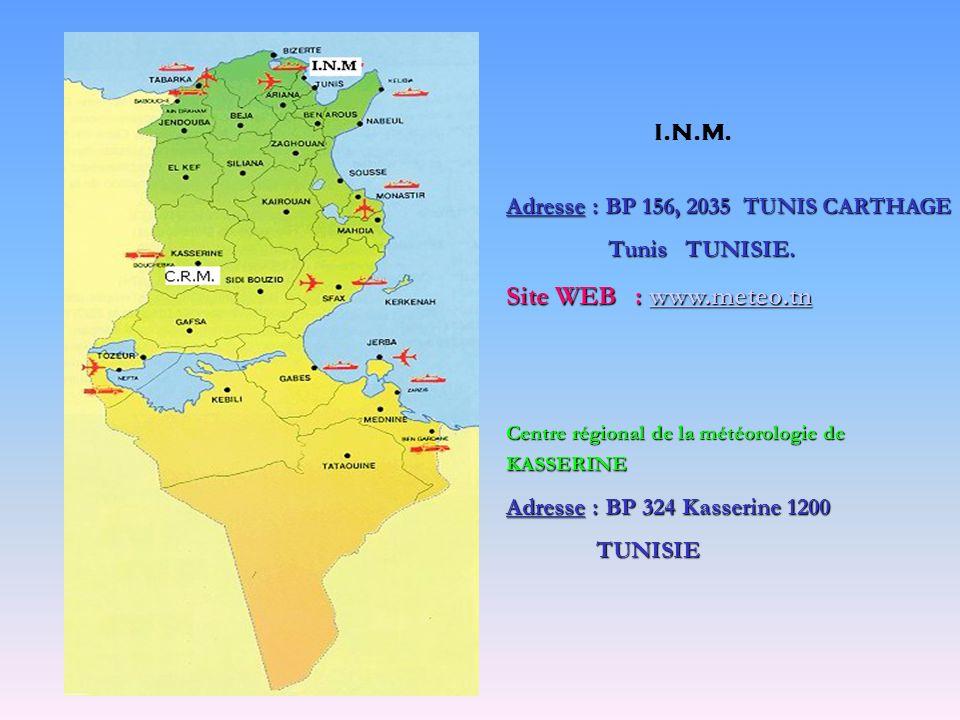 Adresse : BP 156, 2035 TUNIS CARTHAGE Tunis TUNISIE. Tunis TUNISIE. Site WEB : www.meteo.tn www.meteo.tn Centre régional de la météorologie de KASSERI