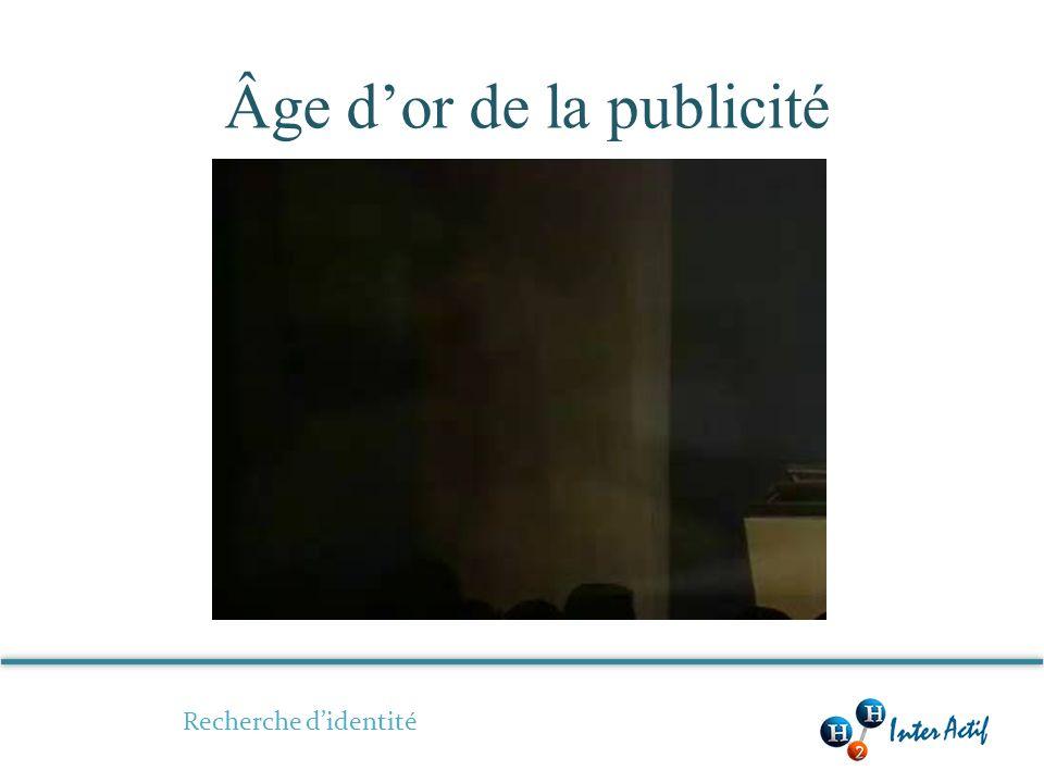 Âge dor de la publicité Recherche didentité