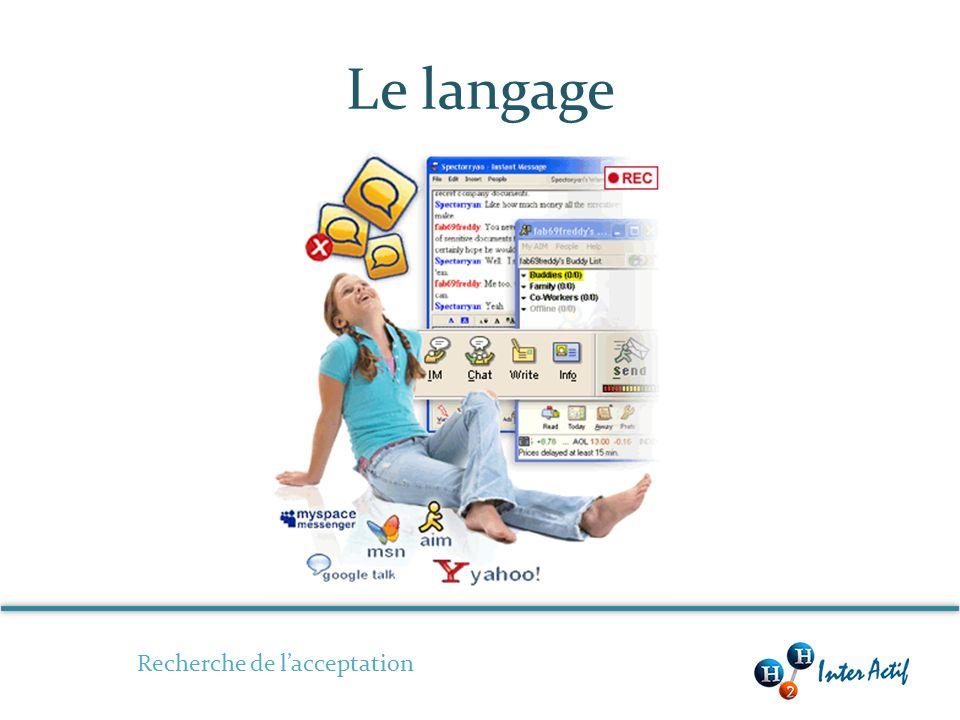 Le langage Recherche de lacceptation