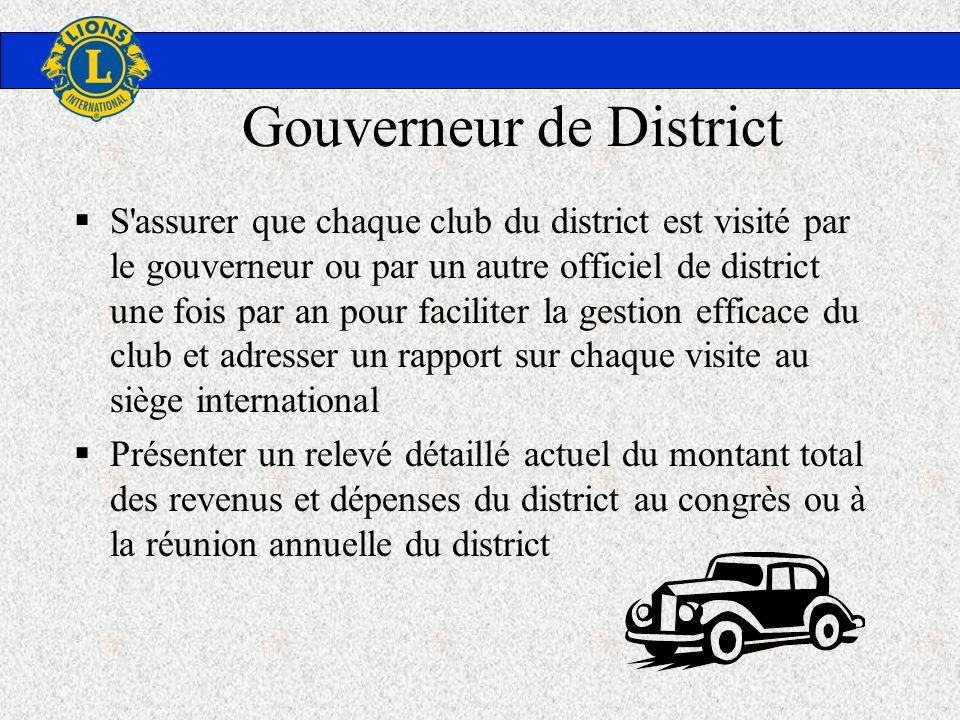 Gouverneur de District S'assurer que chaque club du district est visité par le gouverneur ou par un autre officiel de district une fois par an pour fa