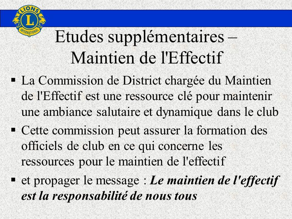Etudes supplémentaires – Maintien de l'Effectif La Commission de District chargée du Maintien de l'Effectif est une ressource clé pour maintenir une a
