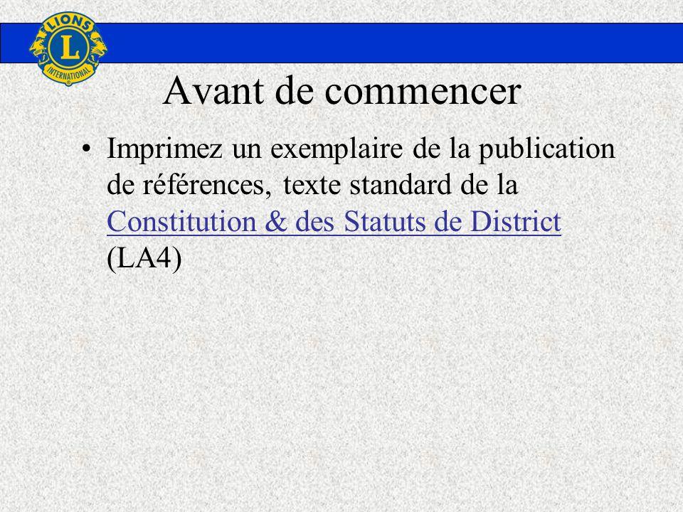 Avant de commencer Imprimez un exemplaire de la publication de références, texte standard de la Constitution & des Statuts de District (LA4) Constitut