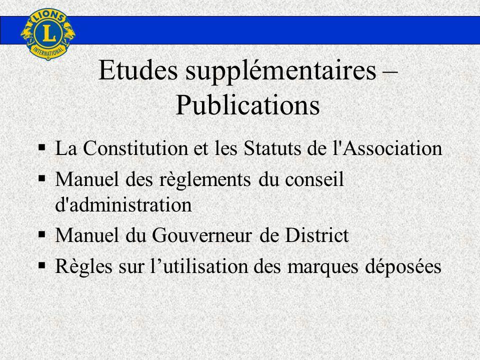 Etudes supplémentaires – Publications La Constitution et les Statuts de l'Association Manuel des règlements du conseil d'administration Manuel du Gouv