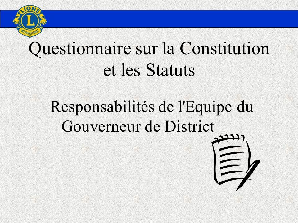 Questionnaire sur la Constitution et les Statuts Responsabilités de l'Equipe du Gouverneur de District