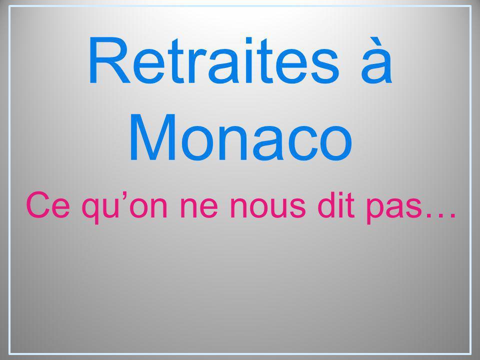 Retraites à Monaco Ce quon ne nous dit pas…