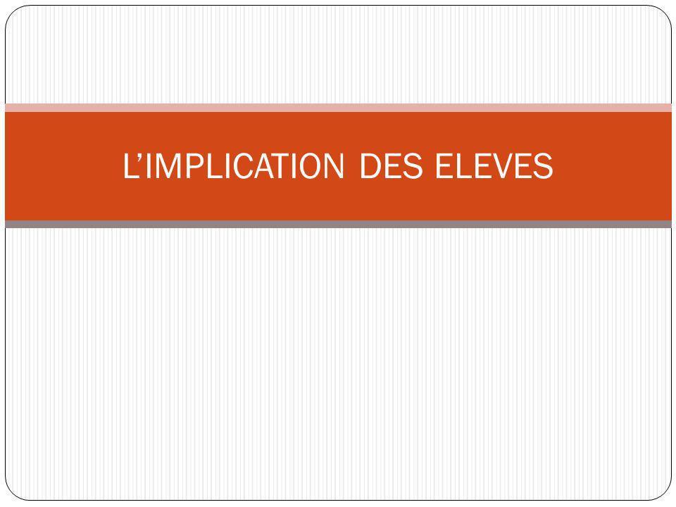 LIMPLICATION DES ELEVES