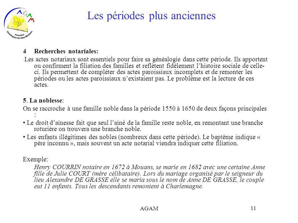 AGAM 11 Les périodes plus anciennes 4Recherches notariales: Les actes notariaux sont essentiels pour faire sa généalogie dans cette période. Ils appor