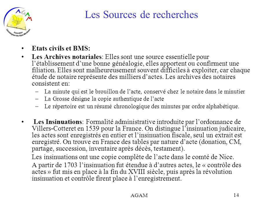 AGAM 14 Les Sources de recherches Etats civils et BMS: Les Archives notariales: Elles sont une source essentielle pour létablissement dune bonne généa
