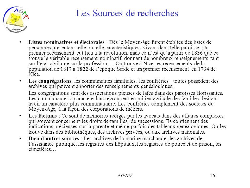 AGAM 16 Les Sources de recherches Listes nominatives et électorales : Dés le Moyen-âge furent établies des listes de personnes présentant telle ou tel