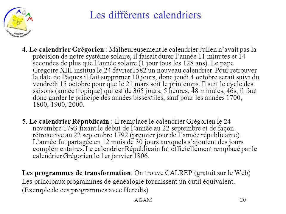 AGAM 20 Les différents calendriers 4. Le calendrier Grégorien : Malheureusement le calendrier Julien navait pas la précision de notre système solaire,