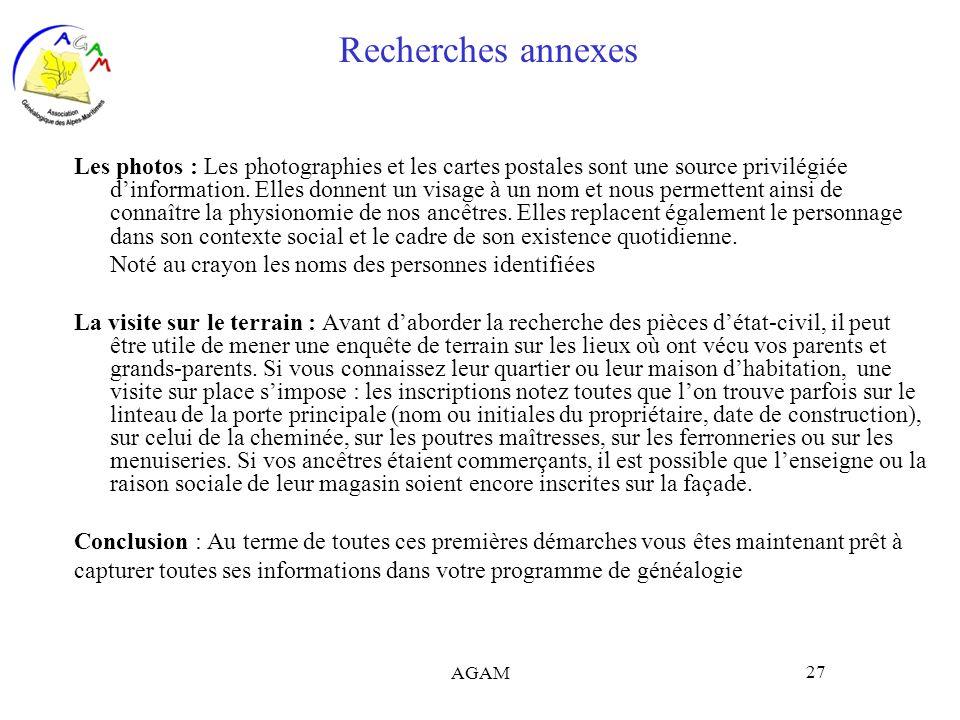 AGAM 27 Recherches annexes Les photos : Les photographies et les cartes postales sont une source privilégiée dinformation. Elles donnent un visage à u