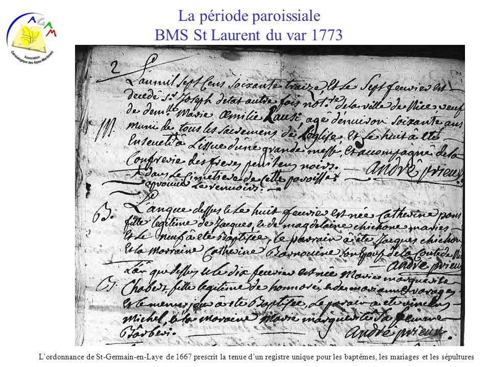 AGAM 39 La période paroissiale BMS St Laurent du var 1773 Lordonnance de St-Germain-en-Laye de 1667 prescrit la tenue dun registre unique pour les bap