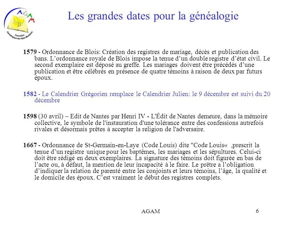 AGAM 7 Les grandes dates pour la généalogie 1685 - Révocation de l Édit de Nantes interdit aux protestants lexercice public de leur culte.