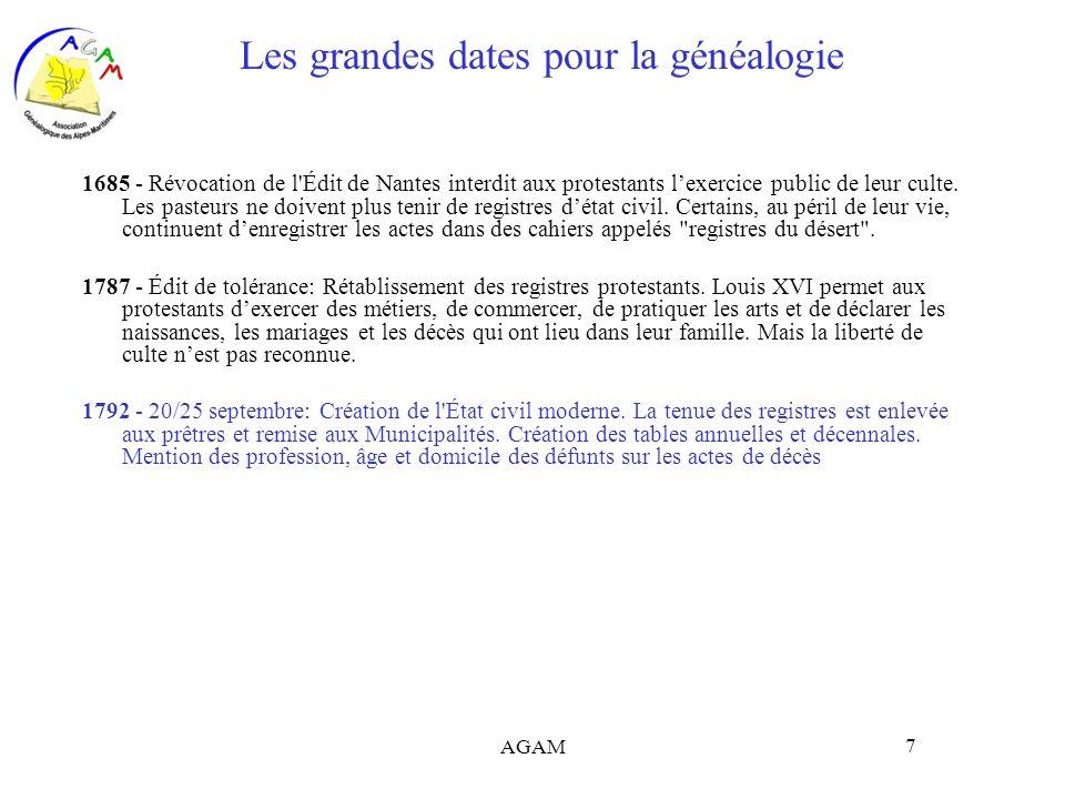 AGAM 7 Les grandes dates pour la généalogie 1685 - Révocation de l'Édit de Nantes interdit aux protestants lexercice public de leur culte. Les pasteur