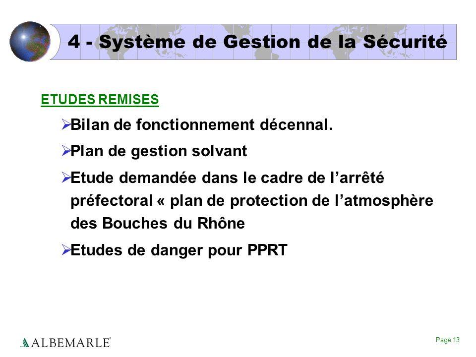Page 13 4 - Système de Gestion de la Sécurité ETUDES REMISES Bilan de fonctionnement décennal. Plan de gestion solvant Etude demandée dans le cadre de